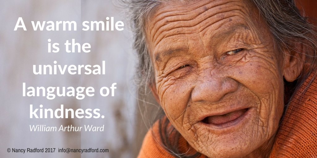 Reset a bad day with a smile. A warm smile is the universal language of kindness.