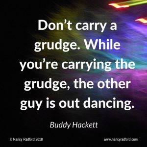 letting go of resentment Don't carry a grudge