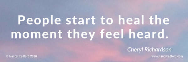 people start to heal when they feel heard